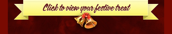 Click to view your festive treat